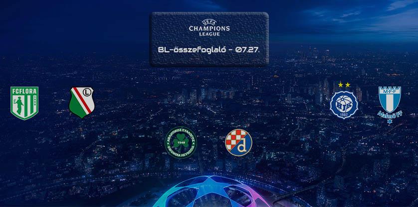 Bajnokok Ligája összefoglaló - 07.27.