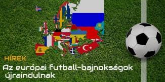 Az európai futball-bajnokságok újraindulnak - 2020