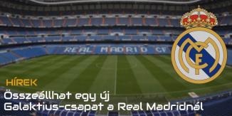 Összeállhat egy új Galaktius-csapat a Real Madridnál 2020