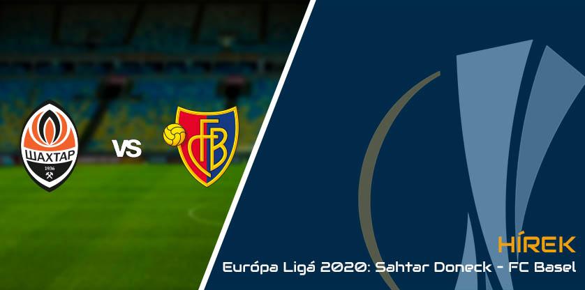 Európa Ligá 2020: Sahtar Doneck – FC Basel: 4-1